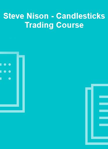 Steve Nison - Candlesticks Trading Course