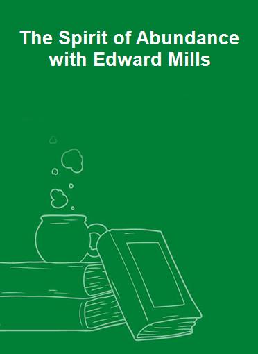 The Spirit of Abundance with Edward Mills