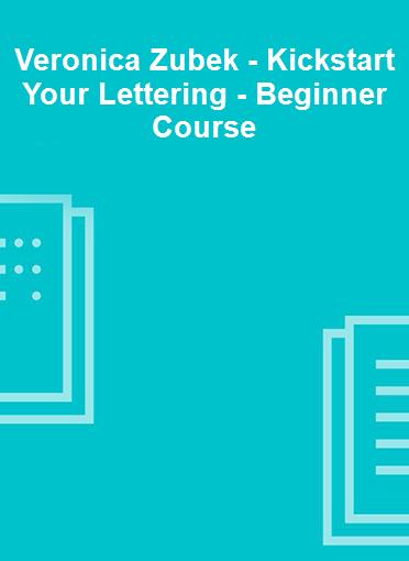 Veronica Zubek - Kickstart Your Lettering - Beginner Course