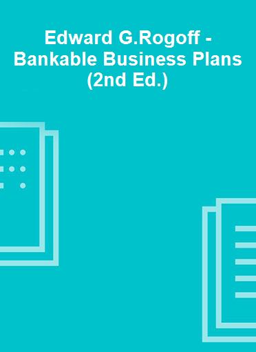 Edward G.Rogoff - Bankable Business Plans (2nd Ed.)