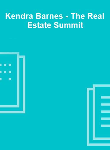 Kendra Barnes - The Real Estate Summit