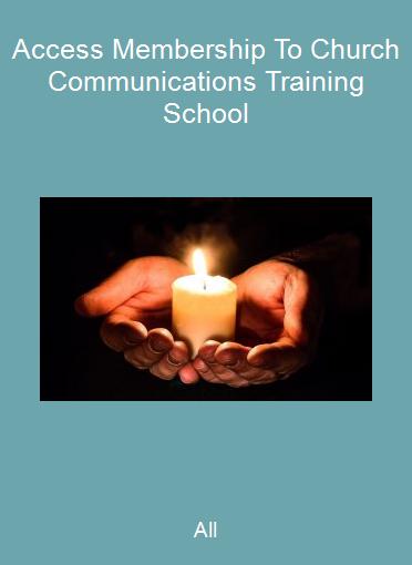 All-Access Membership To Church Communications Training School