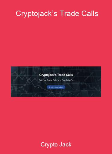 Crypto Jack - Cryptojack's Trade Calls