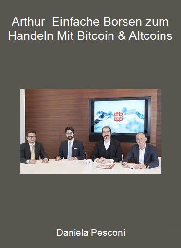 Daniela Pesconi-Arthur - Einfache Borsen zum Handeln Mit Bitcoin & Altcoins