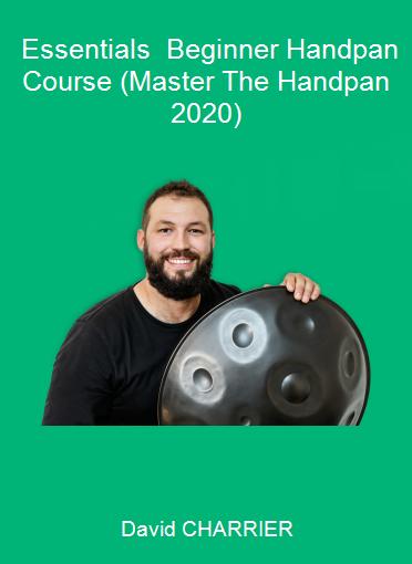 David CHARRIER - Essentials - Beginner Handpan Course (Master The Handpan 2020)