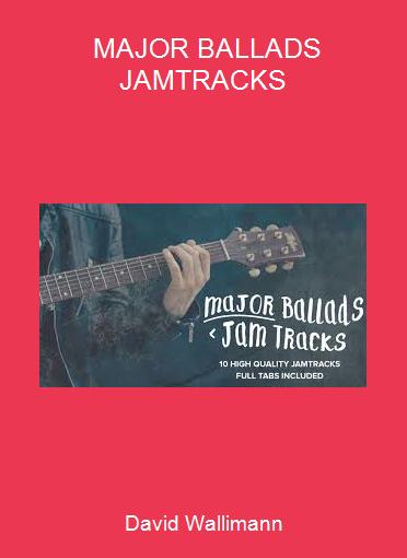 David Wallimann - MAJOR BALLADS JAMTRACKS