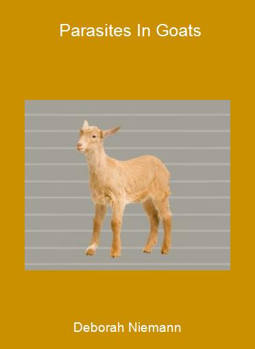 Deborah Niemann - Parasites In Goats
