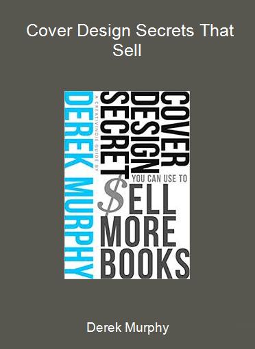 Derek Murphy - Cover Design Secrets That Sell