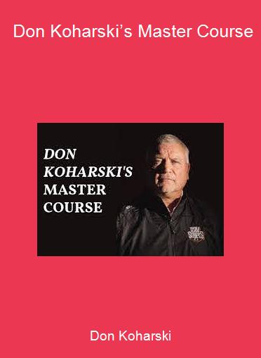Don Koharski - Don Koharski's Master Course