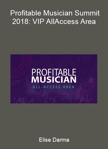 Elise Darma - Profitable Musician Summit 2018: VIP All-Access Area