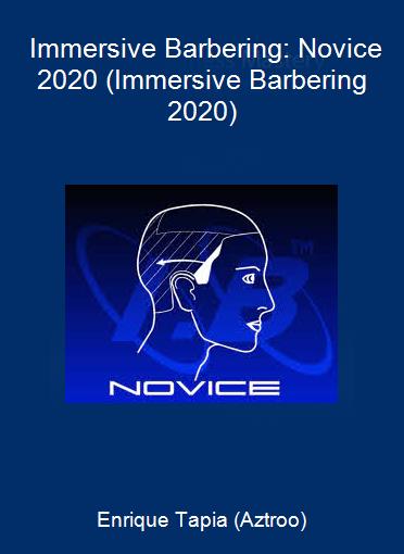 Enrique Tapia (Aztroo) - Immersive Barbering: Novice 2020 (Immersive Barbering 2020)