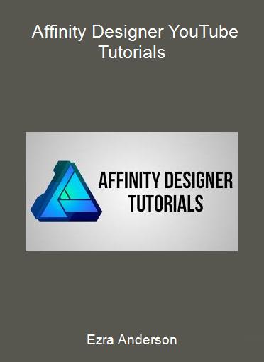 Ezra Anderson - Affinity Designer YouTube Tutorials