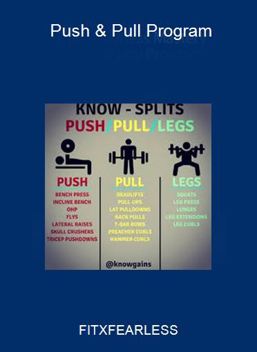 FITXFEARLESS - Push & Pull Program