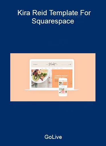 GoLive - Kira Reid Template For Squarespace