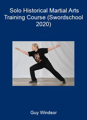 Guy Windsor - Solo Historical Martial Arts Training Course (Swordschool 2020)