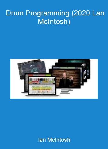 Ian McIntosh - Drum Programming (2020 Lan McIntosh)