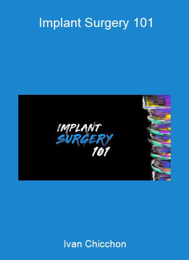 Ivan Chicchon - Implant Surgery 101