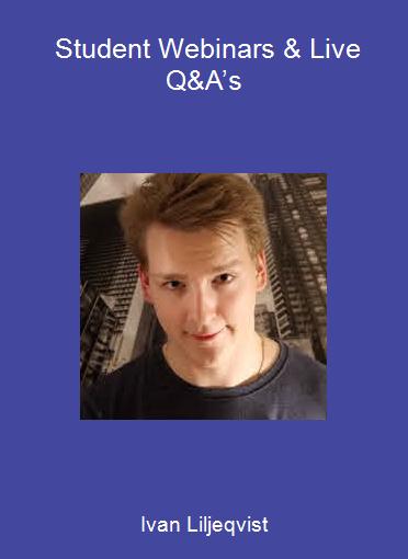 Ivan Liljeqvist - Student Webinars & Live Q&A's