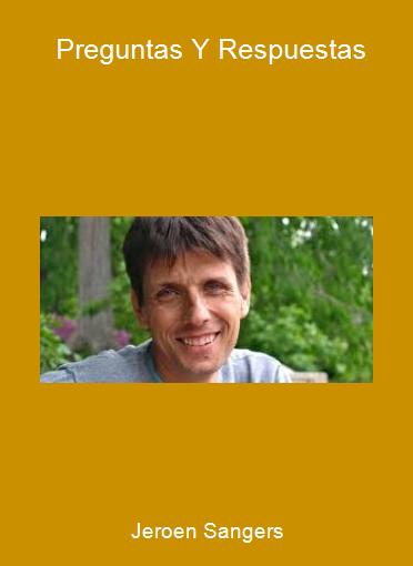Jeroen Sangers - Preguntas Y Respuestas