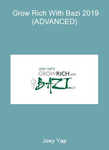 Joey Yap - Grow Rich With Bazi 2019 (ADVANCED)
