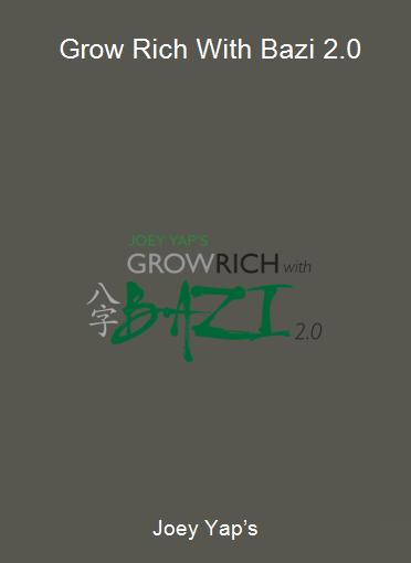 Joey Yap's - Grow Rich With Bazi 2.0