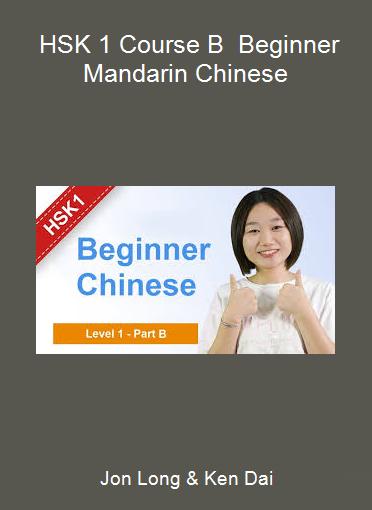 Jon Long & Ken Dai - HSK 1 Course B - Beginner Mandarin Chinese