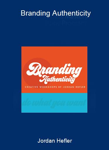 Jordan Hefler - Branding Authenticity