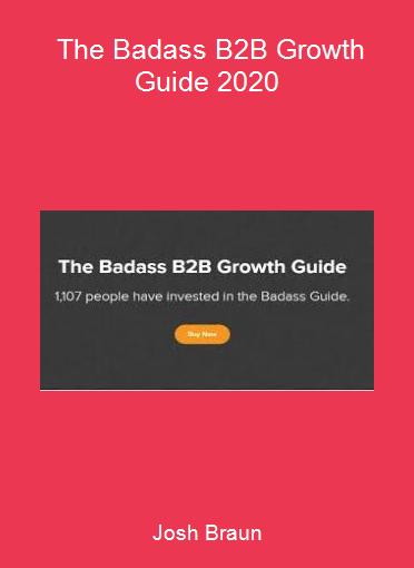 Josh Braun - The Badass B2B Growth Guide 2020