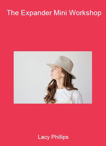 Lacy Phillips - The Expander Mini Workshop