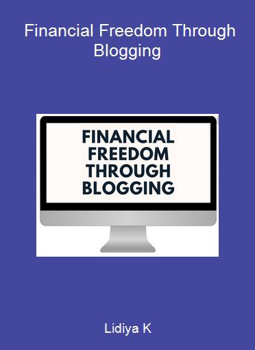 Lidiya K - Financial Freedom Through Blogging