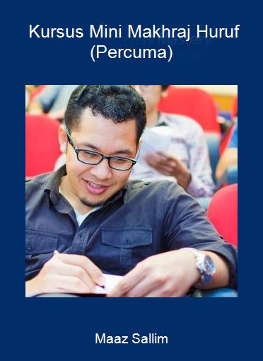 Maaz Sallim - Kursus Mini Makhraj Huruf (Percuma)