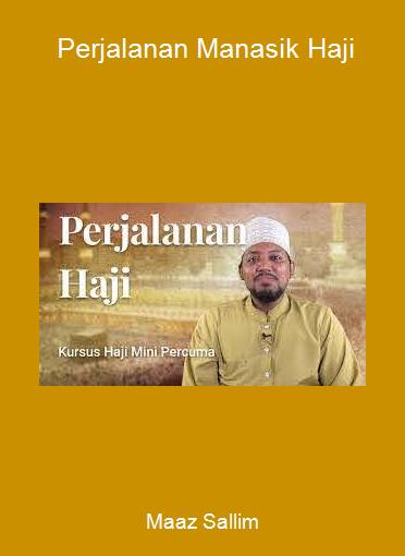 Maaz Sallim - Perjalanan Manasik Haji