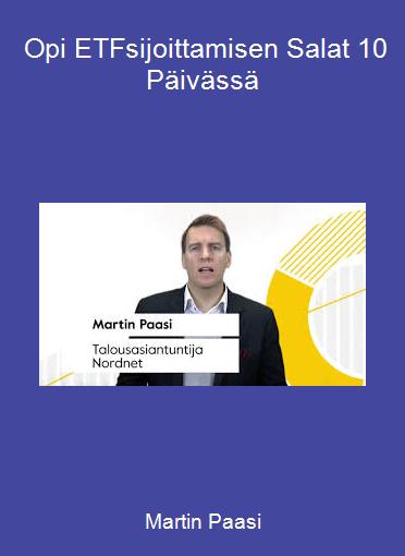 Martin Paasi - Opi ETF-sijoittamisen Salat 10 Päivässä