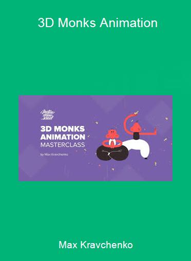Max Kravchenko - 3D Monks Animation