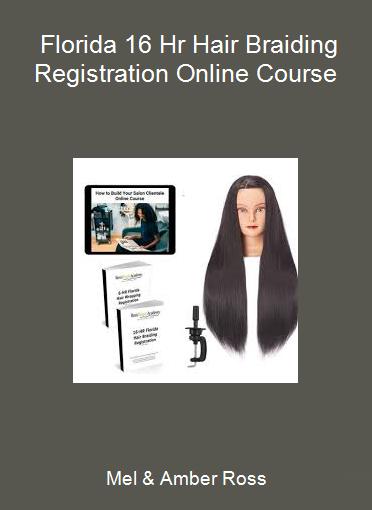 Mel & Amber Ross - Florida 16 Hr Hair Braiding Registration Online Course