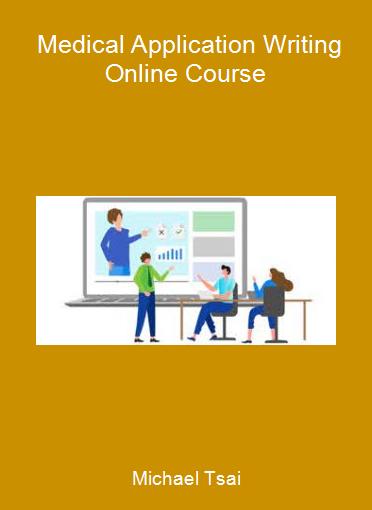 Michael Tsai - Medical Application Writing Online Course