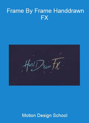 Motion Design School - Frame By Frame Handdrawn FX