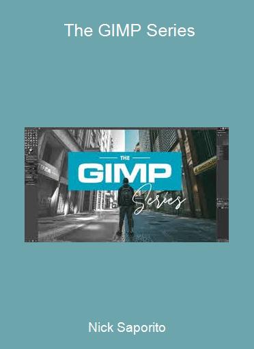 Nick Saporito - The GIMP Series