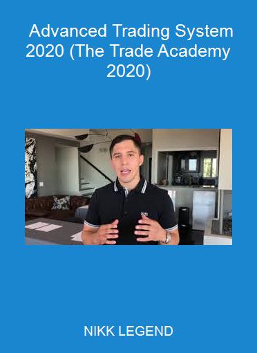 NIKK LEGEND - Advanced Trading System 2020 (The Trade Academy 2020)
