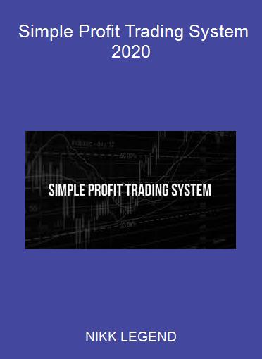 NIKK LEGEND - Simple Profit Trading System 2020
