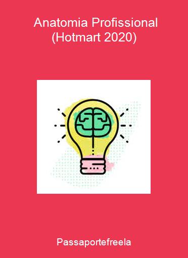 Passaportefreela - Anatomia Profissional (Hotmart 2020)