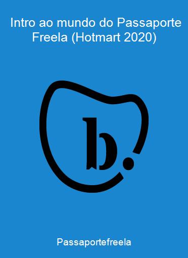 Passaportefreela - Intro ao mundo do Passaporte Freela (Hotmart 2020)
