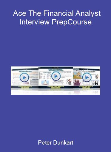 Peter Dunkart - Ace The Financial Analyst Interview Prep-Course
