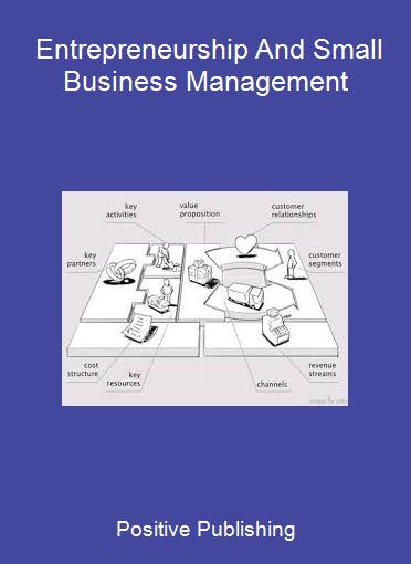 Positive Publishing - Entrepreneurship And Small Business Management