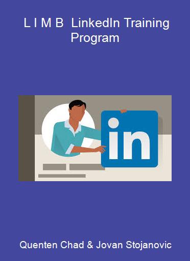Quenten Chad & Jovan Stojanovic - L I M B - LinkedIn Training Program