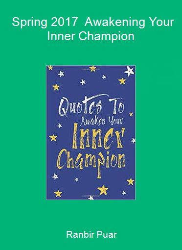 Ranbir Puar - Spring 2017 - Awakening Your Inner Champion