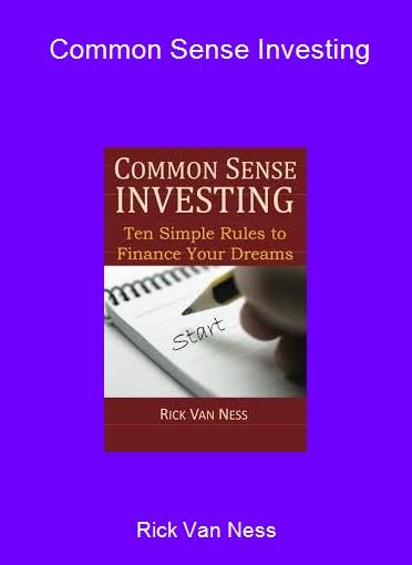 Rick Van Ness - Common Sense Investing