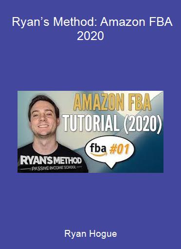 Ryan Hogue - Ryan's Method: Amazon FBA 2020