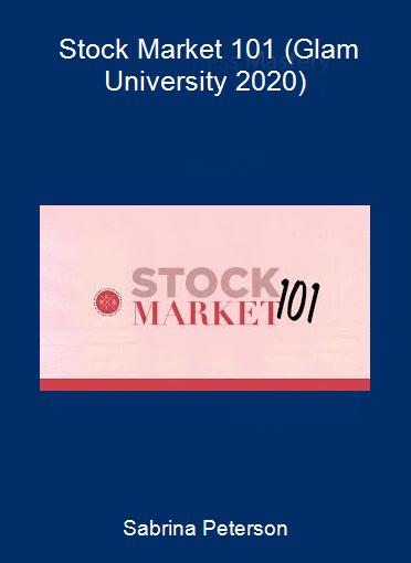 Sabrina Peterson - Stock Market 101 (Glam University 2020)