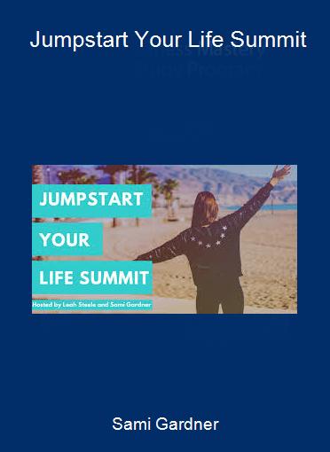 Sami Gardner - Jumpstart Your Life Summit